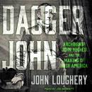 Dagger John: Archbishop John Hughes and the Making of Irish America Audiobook