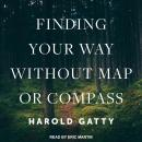 Finding Your Way Without Map or Compass Audiobook