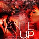 Ante Up: High Stakes Book 1, Christina C. Jones