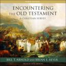 Encountering the Old Testament: A Christian Survey Audiobook