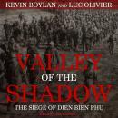 Valley of the Shadow: The Siege of Dien Bien Phu Audiobook