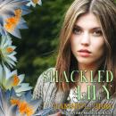 Shackled Lily, Tammy L. Gray