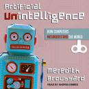 Artificial Unintelligence: How Computers Misunderstand the World Audiobook