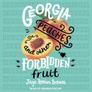 Georgia Peaches and Other Forbidden Fruit, Jaye Robin Brown