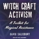 Witchcraft Activism: A Toolkit for Magical Resistance Audiobook