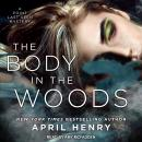 Body in the Woods: A Point Last Seen Mystery, April Henry