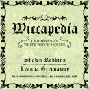 Wiccapedia: A Modern-Day White Witch's Guide Audiobook