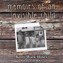 Memoirs of an Invisible Child Audiobook