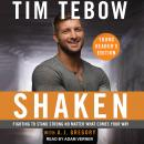 Shaken: Young Readers Edition: Fighting to Stand Strong No Matter What Comes Your Way, Tim Tebow