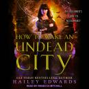 How to Wake an Undead City, Hailey Edwards