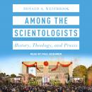 Among the Scientologists: History, Theology, and Praxis Audiobook