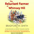 The Reluctant Farmer of Whimsey Hill Audiobook