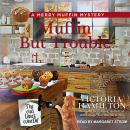 Muffin But Trouble, Victoria Hamilton