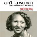 Ain't I a Woman: Black Women and Feminism 2nd Edition, Bell Hooks