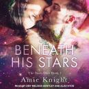 Beneath His Stars Audiobook