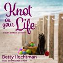 Knot on Your Life Audiobook