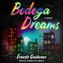 Bodega Dreams: A Novel Audiobook