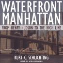 Waterfront Manhattan: From Henry Hudson to the High Line Audiobook