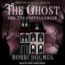 The Ghost and the Doppelganger Audiobook