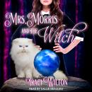 Mrs. Morris and the Witch Audiobook