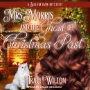 Mrs. Morris and the Ghost of Christmas Past Audiobook