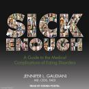 Sick Enough: A Guide to the Medical Complications of Eating Disorders Audiobook
