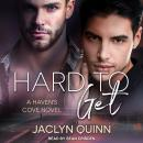 Hard to Get: A Haven's Cove Novel Audiobook