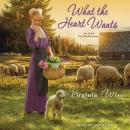 What the Heart Wants Audiobook