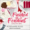 Finished Off in Fondant Audiobook