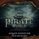 The Pirate World: A History of the Most Notorious Sea Robbers Audiobook