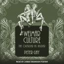 Weimar Culture: The Outsider as Insider Audiobook