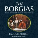 The Borgias: Power and Depravity in Renaissance Italy Audiobook