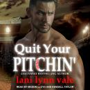 Quit Your Pitchin', Lani Lynn Vale