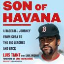 Son of Havana: A Baseball Journey from Cuba to the Big Leagues and Back Audiobook