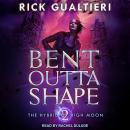 Bent Outta Shape Audiobook