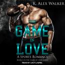 The Game of Love: A Sports Romance Audiobook