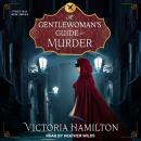 A Gentlewoman's Guide to Murder Audiobook