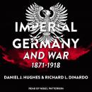 Imperial Germany and War, 1871-1918 Audiobook