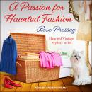 A Passion for Haunted Fashion Audiobook