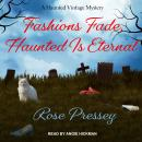 Fashions Fade, Haunted Is Eternal Audiobook