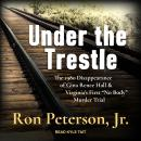 Under the Trestle: The 1980 Disappearance of Gina Renee Hall & Virginia's First