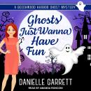 Ghosts Just Wanna Have Fun Audiobook