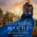 Abounding Might, Melissa Mcshane