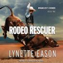 Rodeo Rescuer Audiobook