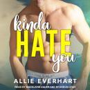 Kinda Hate You Audiobook