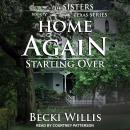 Home Again: Starting Over Audiobook