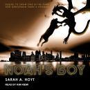 Noah's Boy Audiobook