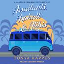 Assailants, Asphalt & Alibis Audiobook