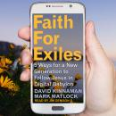 Faith for Exiles: 5 Ways for a New Generation to Follow Jesus in Digital Babylon Audiobook
