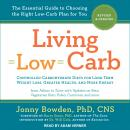 Living Low Carb: Revised & Updated Edition: The Complete Guide to Choosing the Right Weight Loss Pla Audiobook